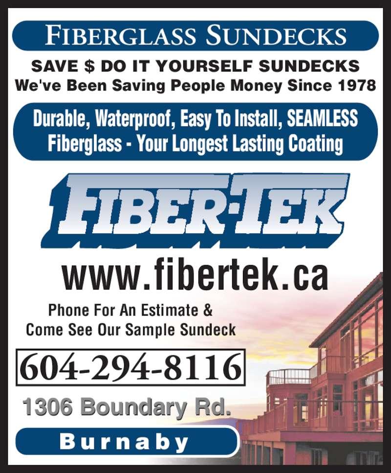 Coast Fiber-Tek Products (6042948116) - Display Ad - SAVE $ DO IT YOURSELF SUNDECKS We've Been Saving People Money Since 1978 FIBERGLASS SUNDECKS Durable, Waterproof, Easy To Install, SEAMLESS Fiberglass - Your Longest Lasting Coating B u r n a b y 1306 Boundary Rd. 604-294-8116 Come See Our Sample Sundeck www.fibertek.ca SAVE $ DO IT YOURSELF SUNDECKS We've Been Saving People Money Since 1978 FIBERGLASS SUNDECKS Durable, Waterproof, Easy To Install, SEAMLESS Fiberglass - Your Longest Lasting Coating B u r n a b y 1306 Boundary Rd. 604-294-8116 Phone For An Estimate & Come See Our Sample Sundeck www.fibertek.ca Phone For An Estimate &