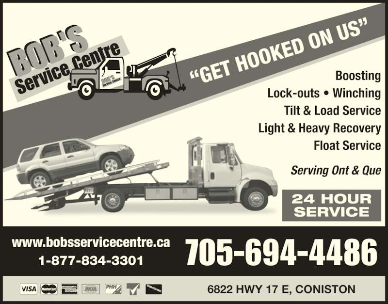 Bob's Service Centre (7056944486) - Display Ad - 6822 HWY 17 E, CONISTON 24 HOUR SERVICE Boosting Lock-outs ? Winching Tilt & Load Service Light & Heavy Recovery Float Service Serving Ont & Que 705-694-44861-877-834-3301www.bobsservicecentre.ca ?GET  HOOK ED ON  US?