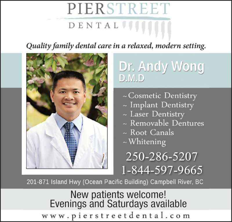 Pier Street Dental (2502867437) - Display Ad - New patients welcome! Evenings and Saturdays available 250-286-5207 1-844-597-9665